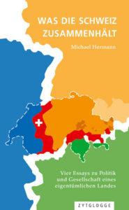 Buchcover Hermann was die Schweiz zusammenhält